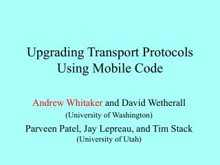 Upgrading Transport Protocols Using Mobile Code