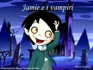 Jamie e i vampiri