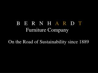 On the Road of Sustainability since 1889