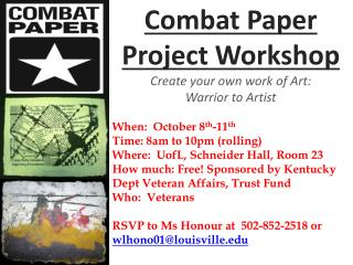 Combat Paper Project Workshop Create your own work of Art: Warrior to Artist
