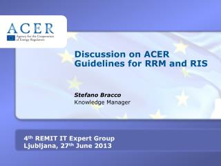 Discussion on ACER Guidelines for RRM and RIS