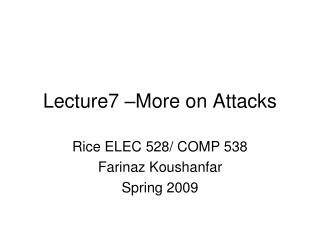Lecture7 –More on Attacks