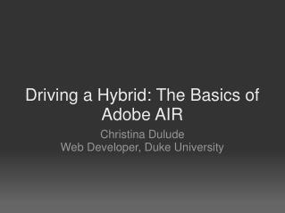 Driving a Hybrid: The Basics of Adobe AIR