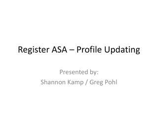 Register ASA – Profile Updating