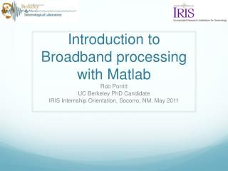 Introduction to Broadband processing with  Matlab