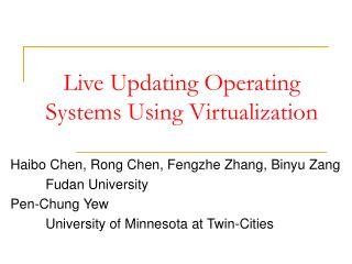 Live Updating Operating Systems Using Virtualization