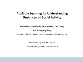 Attribute Learning for Understanding Unstructured Social Activity