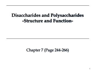 Disaccharides and Polysaccharides -Structure and Function-