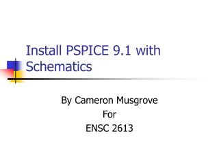 Install PSPICE 9.1 with Schematics