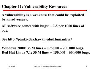 Chapter 11: Vulnerability Resources A vulnerability is a weakness that could be exploited