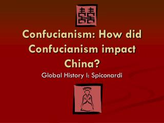 Confucianism: How did Confucianism impact China?
