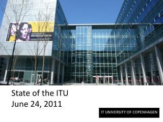 State of the ITU June 24, 2011