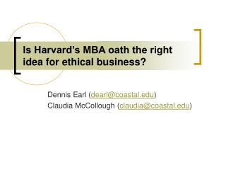 Is Harvard's MBA oath the right idea for ethical business?