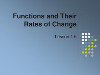 Functions and Their Rates of Change