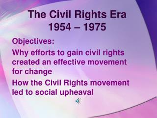 The Civil Rights Era  1954 – 1975