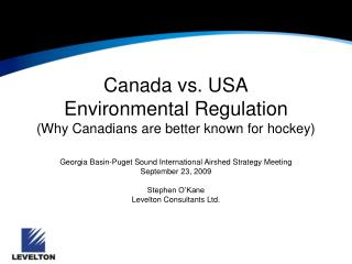 Canada vs. USA Environmental Regulation (Why Canadians are better known for hockey)