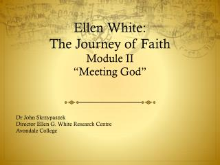 "Ellen White: The Journey of Faith Module II ""Meeting God"""