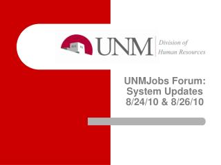 UNMJobs Forum: System Updates 8/24/10 & 8/26/10