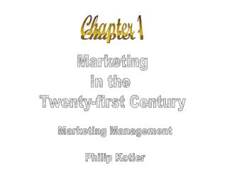 Marketing in the  Twenty-first Century