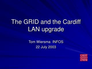 The GRID and the Cardiff LAN upgrade