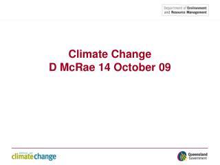 Climate Change D McRae 14 October 09