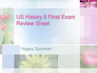 US History II Final Exam Review Sheet