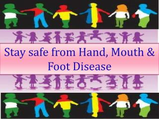 Stay safe from Hand, Mouth & Foot Disease