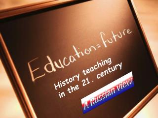 History teaching  in the 21. century
