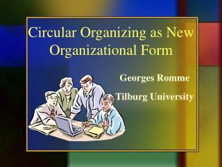 Circular Organizing as New Organizational Form