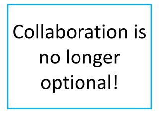 Collaboration is no longer optional!