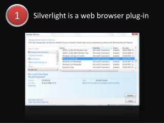 Silverlight is a web browser plug-in
