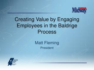 Creating Value by Engaging Employees in the Baldrige Process