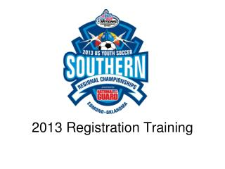 2013  Registration Training