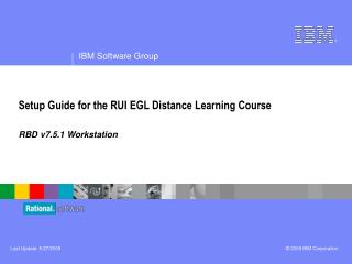 Setup Guide for the RUI EGL Distance Learning Course