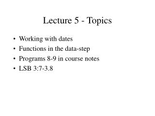 Lecture 5 - Topics