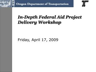 In-Depth Federal Aid Project Delivery Workshop