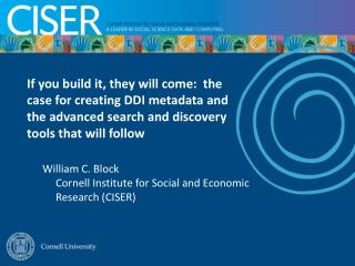 William C. Block  Cornell Institute for Social and Economic Research (CISER)