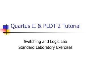 Quartus II & PLDT-2 Tutorial