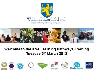 Welcome to the KS4 Learning Pathways Evening Tuesday 5 th  March 2013