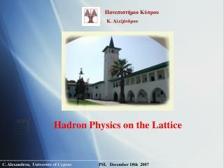 Hadron Physics on the Lattice