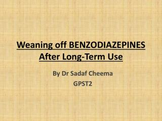 Weaning off BENZODIAZEPINES After Long-Term Use