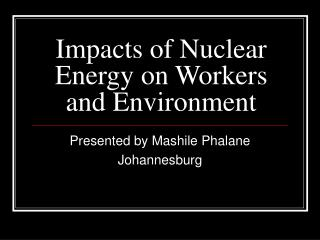 Impacts of Nuclear Energy on Workers and Environment