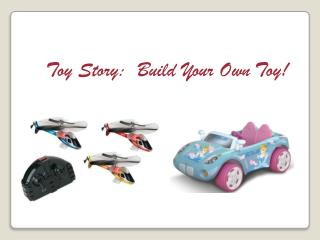Toy Story:  Build Your Own Toy!