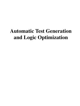 Automatic Test Generation and Logic Optimization