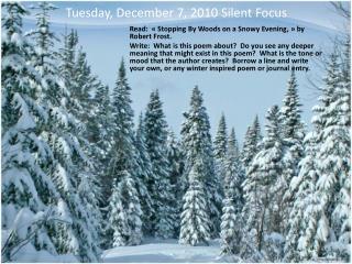 Tuesday, December 7, 2010 Silent Focus