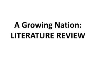 A Growing Nation:  LITERATURE REVIEW