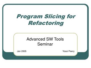 Program Slicing for Refactoring