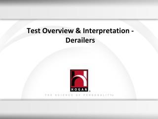 Test Overview & Interpretation - Derailers