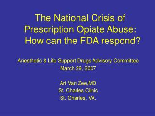 The National Crisis of Prescription Opiate Abuse:   How can the FDA respond?