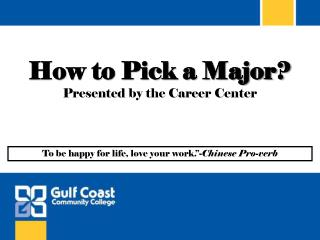 How to Pick a Major? Presented by the Career Center